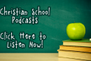 Christian School Podcasts