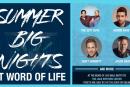 Word of Life Summer Big Nights