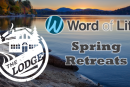 Word of Life Spring Retreats