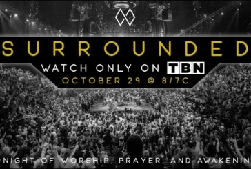 'Surrounded A Night of Worship, Prayer, and Awakening' to Air on TBN October 29